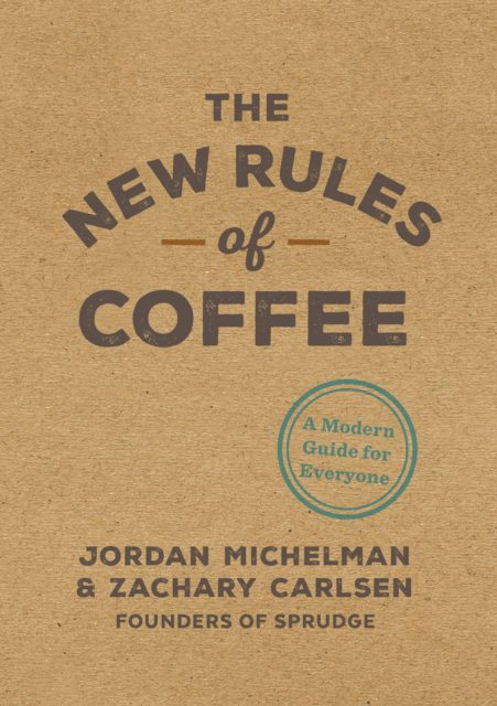 Couverture d'ouvrage : The New Rules of Coffee *
