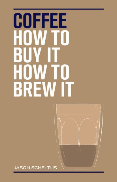 Couverture du livre « Coffee: How to buy it how to brew it »