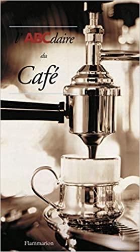 Couverture d'ouvrage: L'ABCdaire du café