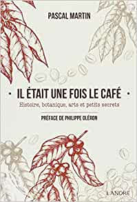 Couverture d'ouvrage: Il était une fois le café